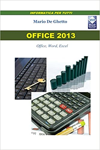 Office 2013: Office, Word, Excel: Volume 1 (Informatica per tutti)