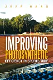 Improving Photosynthetic Efficiency in Sports Turf, Jeff Haag, 1479787531