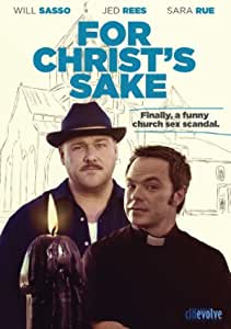 Amazon.com: For Christ's Sake: Will Sasso, Sara Rue, Alex ...