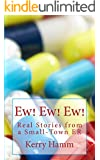 Ew! Ew! Ew!: Real Stories from a Small-Town ER