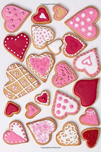 Heart Decorated Cookie (Decorated Cookie Hearts Valentine's Day Journal: 150 Page Lined Notebook/Diary)