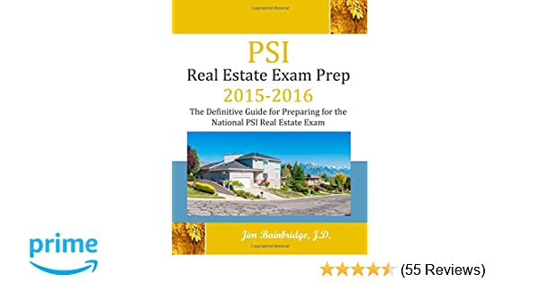 psi real estate exam prep 20152016 the definitive guide to preparing for the national psi real estate exam