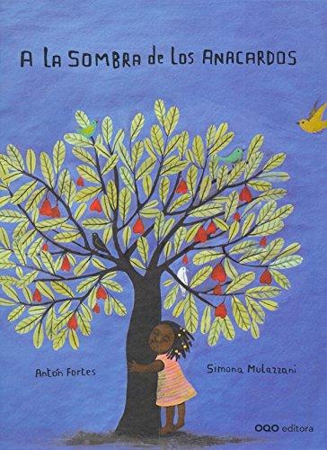 Download A la sombra de los anacardos / In the Shadow of Cashews Tree (Qontextos) (Spanish Edition) pdf epub
