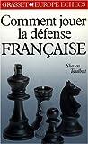 Comment jouer la défense française