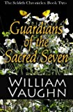 Guardians of the Sacred Seven (Seldith Chronicles) (Volume 2)