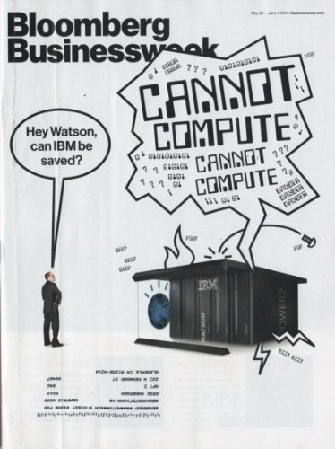 Download Bloomberg Businessweek 2014 May 24 - Hey Watson, Can IBM Saves? By Nick Summers PDF