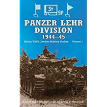PANZER LEHR DIVISION 1944-45 (WWII German Military Studies)