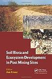 Soil Biota and Ecosystem Development in Post Mining Sites, , 1466599316