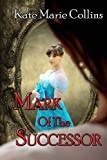 Mark of the Successor, KateMarie Collins, 1491298162