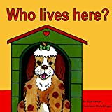 "Children's Book: ""Who lives here?"" : Illustrated Picture Book for ages 2 - 5, Bedtime story, Animal picture book for Toddler, Beginner readers (My first series 1)"