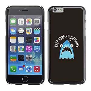 Planetar® ( Surf Surfer Shark Sea Slogan ) Apple (5.5 inches!!!) iPhone 6+ Plus / 6S+ Plus Fundas Cover Cubre Hard Case Cover