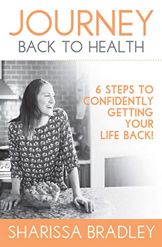 journey back to health 6 steps to confidently getting your life back