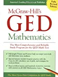 McGraw-Hill's GED Mathematics : The Most Comprehensive and Reliable Study Program for the GED Math Test