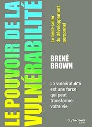 Le pouvoir de la vulnérabilité (French Edition)