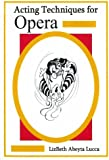 Acting Techniques for Opera