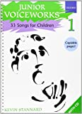 Junior Voiceworks 1: 33 Songs for Children