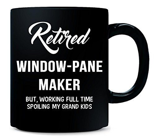 Retired Window Pane Maker Spoiling Grand Kids - Mug