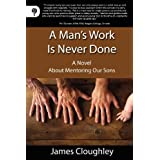 A Man's Work is Never Doneby James Cloughley