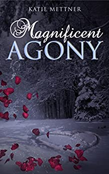 Magnificent Agony (Magnificent Series Book 1) by [Mettner, Katie]