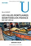 Les villes portuaires maritimes en France - XIXe-XXIe siècle