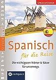 Compact Sprachführer Spanisch für die Reise: Die wichtigsten Wörter & Sätze für unterwegs. Mit Zeige-Wörterbuch (SilverLine Sprachführer)