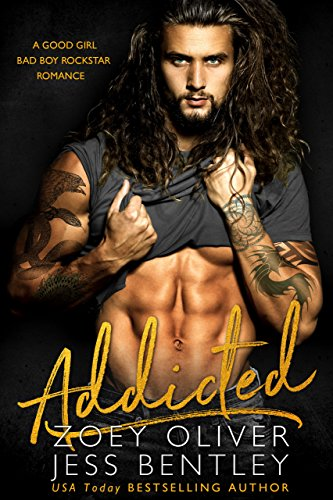 Addicted: A Good Girl Bad Boy Rockstar Romance cover