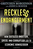 img - for Reckless Endangerment: How Outsized Ambition, Greed, and Corruption Led to Economic Armageddon by Gretchen Morgenson (2011-05-24) book / textbook / text book