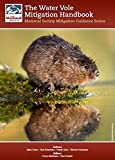 The Water Vole Mitigation Handbook: The Mammal Society Guidance Series (Mammal Society Series)