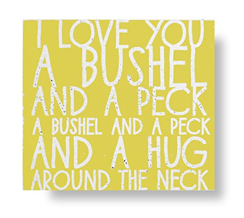 I Love You a Bushel and a Peck Rustic Shabby Chic Wooden Sign-YELLOW