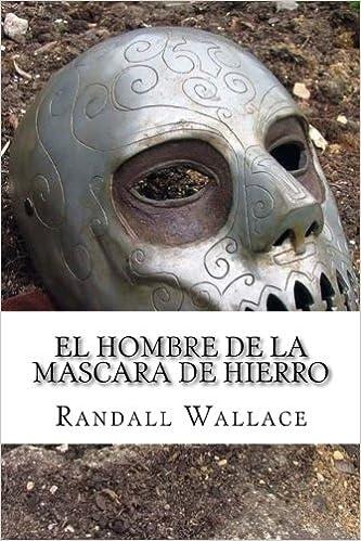 El hombre de la mascara de hierro: Amazon.es: Randall Wallace, Larry Winkler: Libros