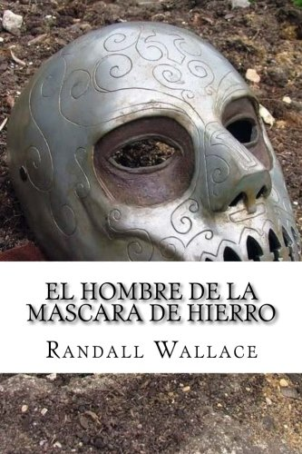 El hombre de la mascara de hierro (Spanish Edition): Randall Wallace, Larry Winkler: 9781548431341: Amazon.com: Books