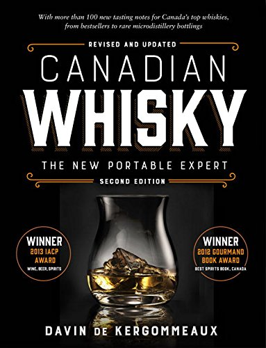 Canadian Whisky, Second Edition: The New Portable Expert by Davin de Kergommeaux