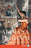 The Shoemaker's Wife, Adriana Trigiani, 0062107224