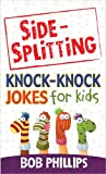 Knock Your Socks off Knock-Knock Jokes for Kids, Bob Phillips, 0736948368