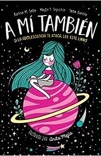 A mí también: Si la adolescencia te ataca, lee este libro (No ficción