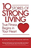 img - for 10 Stories of Strong Living: True Fitness Begins in Your Heart book / textbook / text book