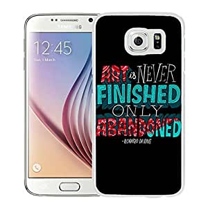 Art Is Never Finished (2) Durable High Quality Samsung Galaxy S6 Case