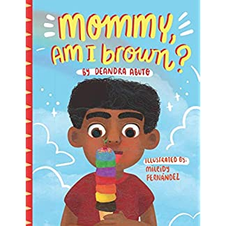 Mommy, Am I Brown?