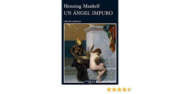 Un ángel impuro (Volumen independiente nº 1) eBook: Henning Mankell: Amazon.es: Tienda Kindle
