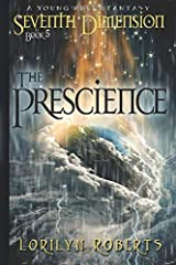 Seventh Dimension -The Prescience: A Young Adult Fantasy (Volume 5) Paperback