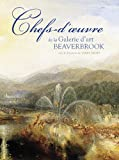 Chefs-D'Oeuvre de la Galerie d'Art Beaverbrook, Richard Calvocoressi, 0864926650