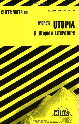 More's Utopia and Utopian Literature (Cliffs Notes)