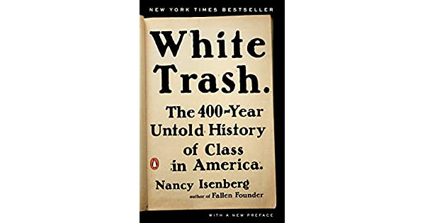 White trash the 400 year untold history of class in america white trash the 400 year untold history of class in america ebooks em ingls na amazon fandeluxe Gallery
