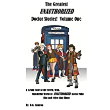 The Greatest UNAUTHORIZED Doctor Films: A Grand Tour of the Weird, Wild, Wonderful World of Unauthorised Doctor Who Film and Video