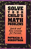 Solve Your Children's Math Problems, Patricia Nordstrom, 0671870262