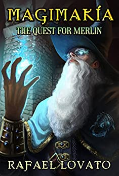 The Quest for Merlin (Magimakía Book 1) by [Lovato, Rafael]