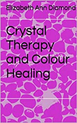 Crystal Therapy and Colour Healing (Metaphysical Matters Book 3) (English Edition)