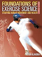 Foundations of Exercise Science: Studying Human Movement and Health(2nd Ed.)