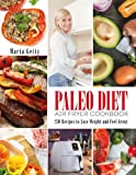 Paleo Diet Air Fryer Cookbook: 250 Recipes to Lose Weight and Feel Great