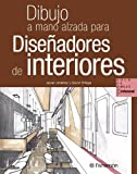 Dibujo A Mano Alzada Para Diseñadores De Interiores (Aula de dibujo profesional)